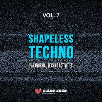 Shapeless Techno, Vol. 7 — сборник