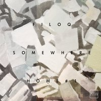 Somewhere Home #1 — FiloQ