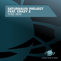 This Way — Saturnalya Project Feat. Crazy Z