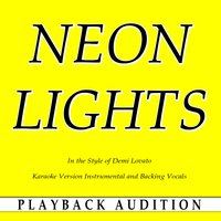 Neon Lights (In the Style of Demi Lovato) — Playback Audition