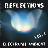 Reflections - Electronic Ambient Vol. 1 — сборник