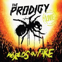 World's on Fire — The Prodigy