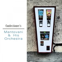 Confectioner's — Mantovani & His Orchestra