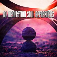 80 Meditation Soul Refreshers — White Noise Therapy
