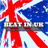 Beat in UK - The Music in UK Before the Beatles — сборник