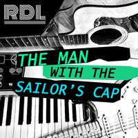 The Man With The Sailor's Cap — RDL