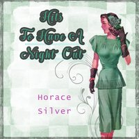 Hits To Have A Night Out — Horace Silver