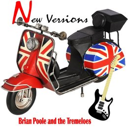 New Versions — Brian Poole & The Tremeloes