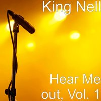 Hear Me Out, Vol. 1 — King Nell