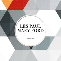 Greatest Hits — Les Paul, Mary Ford