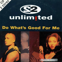 What's Good For Me — 2 Unlimited