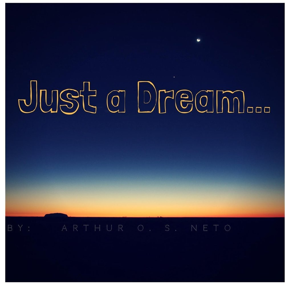 just a dream Just a dream it reminds me of my ex girlfriend i was wrong and she was right she's always right joshua bagby motorola droid turbo i purchased a song downloaded it.