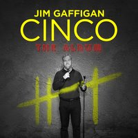 Cinco — Jim Gaffigan