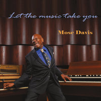 Let the Music Take You — Mose Davis