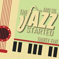 And So... The Jazz Started / Thirty-Five — сборник