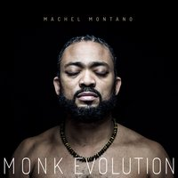Monk Evolution — Machel Montano