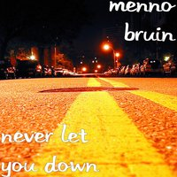 Never Let You Down — Menno Bruin