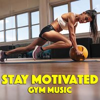 Stay Motivated: Gym Music — сборник