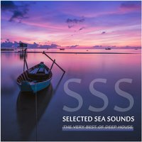 Selected Sea Sounds (The Very Best of Deep House) — сборник