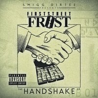 Smigg Dirtee Presents: The Handshake — FirstStreet Frost