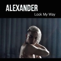Look My Way — Alexander
