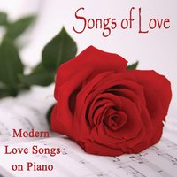 Songs of Love - Modern Love Songs on Piano — Steven C, Instrumental Pop Players