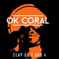 Clap on 2 and 4 — Ok Coral