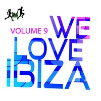 We Love Ibiza, Vol. 9 — сборник