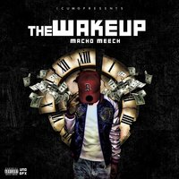 The Wake Up — Macho Meech