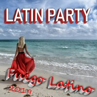 Latin Party Fuego Latino 2019 — сборник