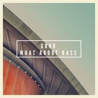 What About Bass — GBHR