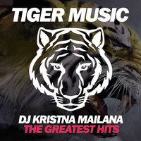 The Greatest Hits — DJ Kristina Mailana