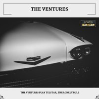 The Ventures Play Telstar, The Lonely Bull — The Ventures