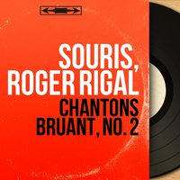 Chantons Bruant, no. 2 — Souris, Roger Rigal, Souris, Roger Rigal