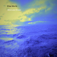 Wind and Water — Elise Morris