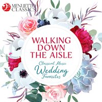 Walking Down the Aisle: Classical Music Wedding Favorites — сборник