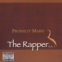 The Rapper, Vol. 1 — Prophett Maine