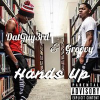 Hands Up — Groovy, Datguy3rd