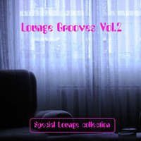 Lounge Grooves Vol. 2 - Special Lounge Collection — сборник
