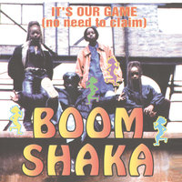 It's Our Game (No Need To Claim) — Boom Shaka