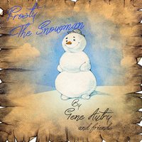 Frosty the Snowman: By Gene Autry and Friends — сборник