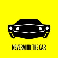 EP #2 — Nevermind the Car