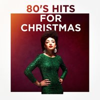 80's Hits for Christmas — 80s Hits