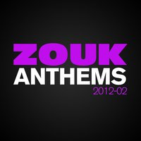 Zouk Anthems 2012, Vol. 2 — сборник