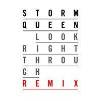Look Right Through — Storm Queen