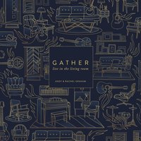 Gather: Live in the Living Room — Andy & Rachel Graham