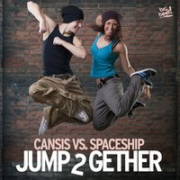 Jump 2 Gether — Cansis feat. Spaceship