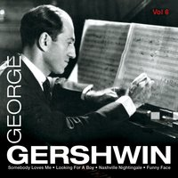 George Gershwin, Vol. 6 — Джордж Гершвин