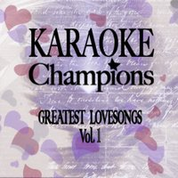 Greatest Lovesongs Vol. 1 — Instrumental Champions & Karaoke Champions