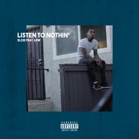 Listen to Nothin' — Elzie